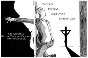 God's Gifts Over Idols