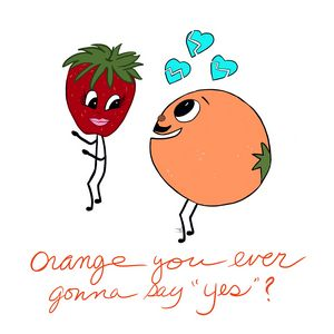 Orange You Ever Gonna Say Yes?