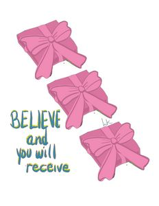 Believe and You Will Receive