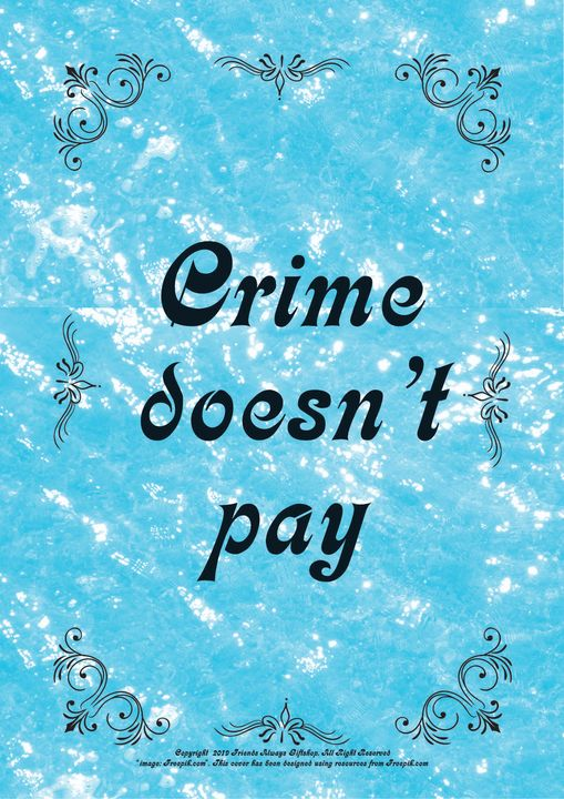 056B Crime doesn't pay - Friends Always Giftshop