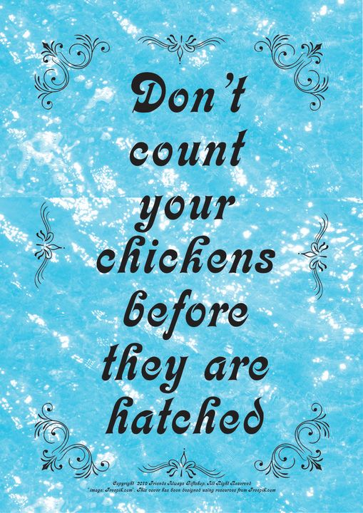 065B Don't count your chickens - Friends Always Giftshop
