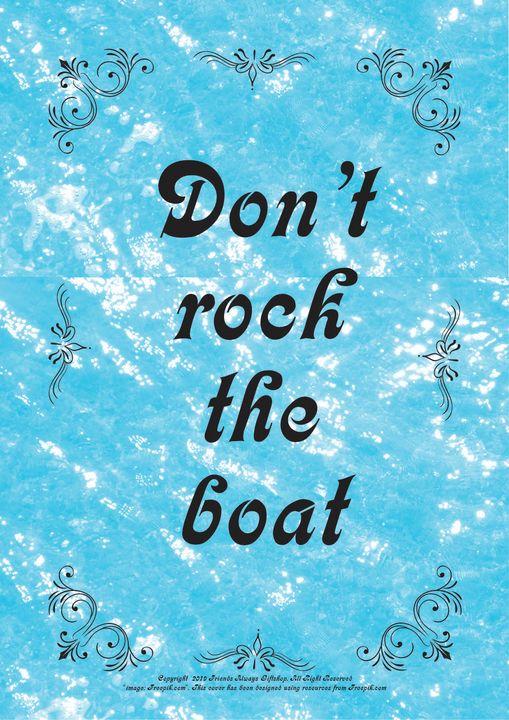 076B Don't rock the boat - Friends Always Giftshop