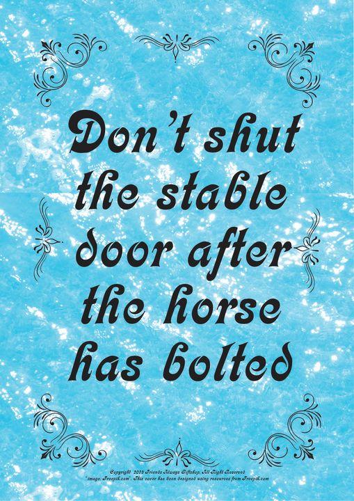 078B Don't shut the stable door - Friends Always Giftshop