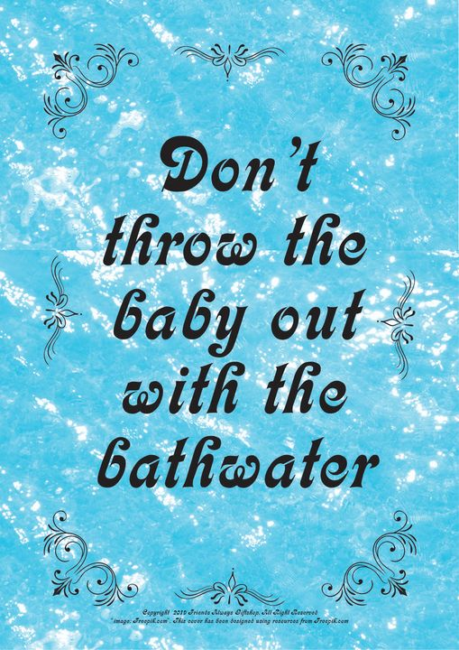 081 Don't throw the baby out with - Friends Always Giftshop