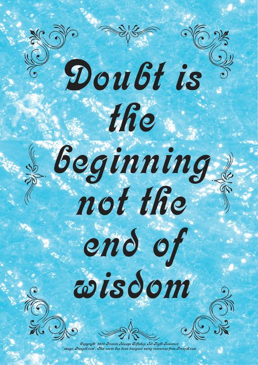 086 Doubt is the beginning not the - Friends Always Giftshop