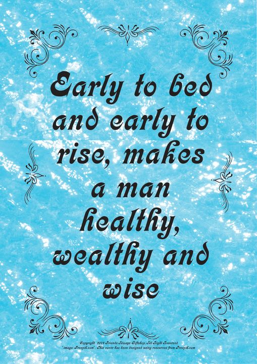 087B Early to bed and early to rise, - Friends Always Giftshop