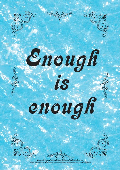 094 Enough is enough - Friends Always Giftshop