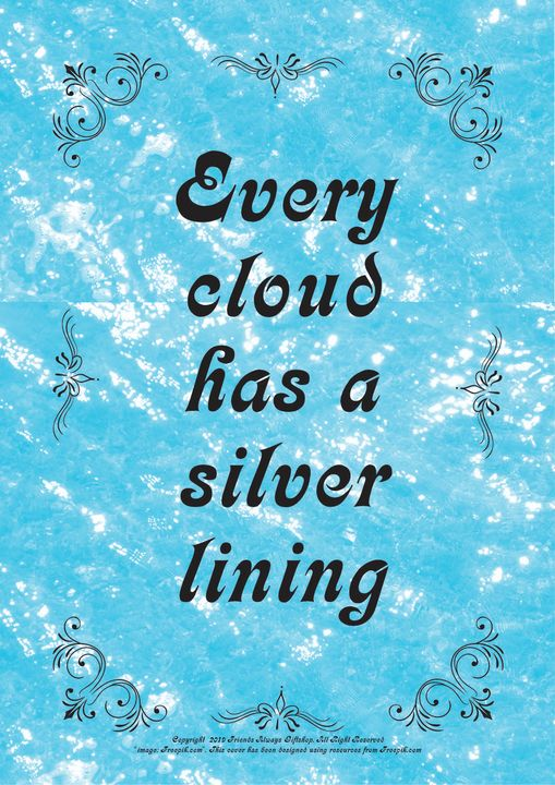 096B Every cloud has a silver lining - Friends Always Giftshop