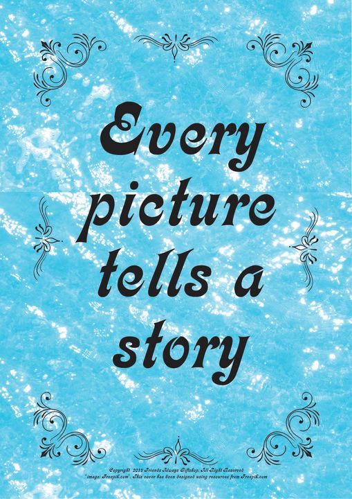 101B Every picture tells a story - Friends Always Giftshop