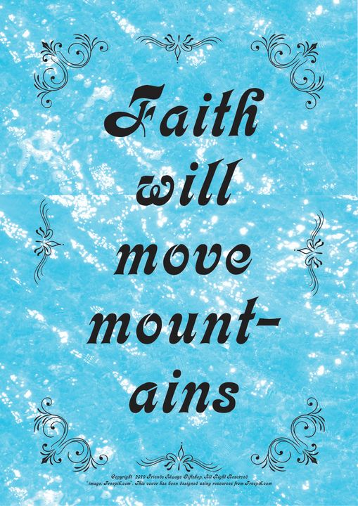 108 Faith will move mountains - Friends Always Giftshop