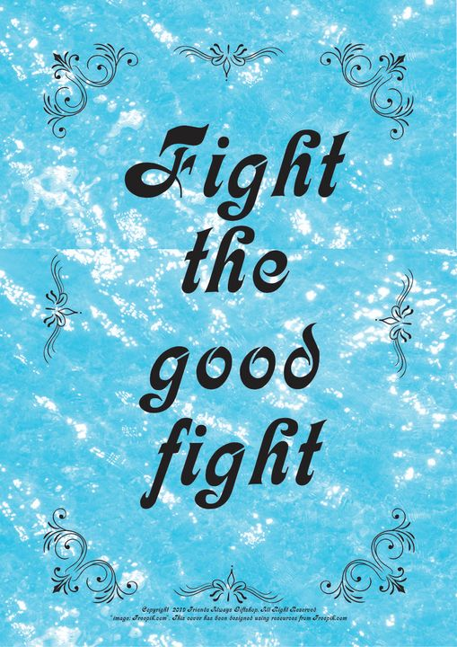 112B Fight the good fight - Friends Always Giftshop
