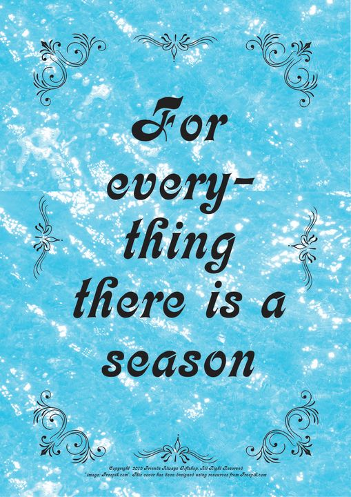 119 For everything there is a season - Friends Always Giftshop