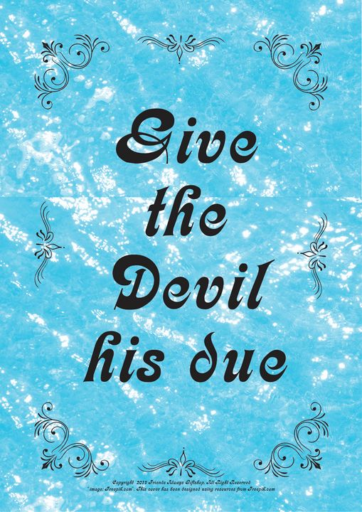 129B Give the Devil his due - Friends Always Giftshop