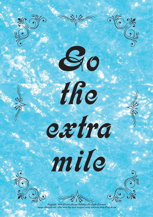 130 Go the extra mile - Friends Always Giftshop