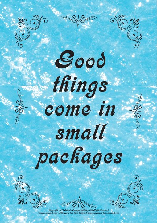 133 Good things come in small - Friends Always Giftshop