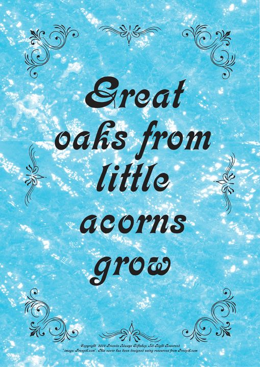 136B Great oaks from little acorns - Friends Always Giftshop