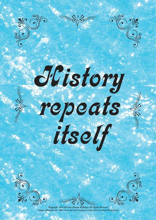 152 History repeats itself - Friends Always Giftshop