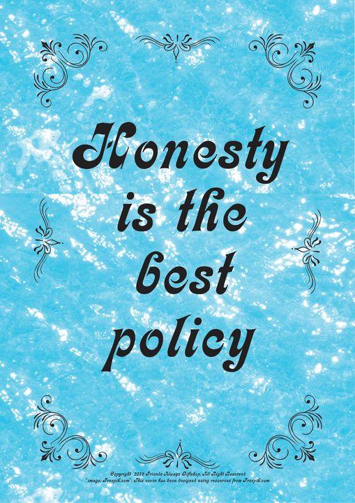 154B Honesty is the best policy - Friends Always Giftshop