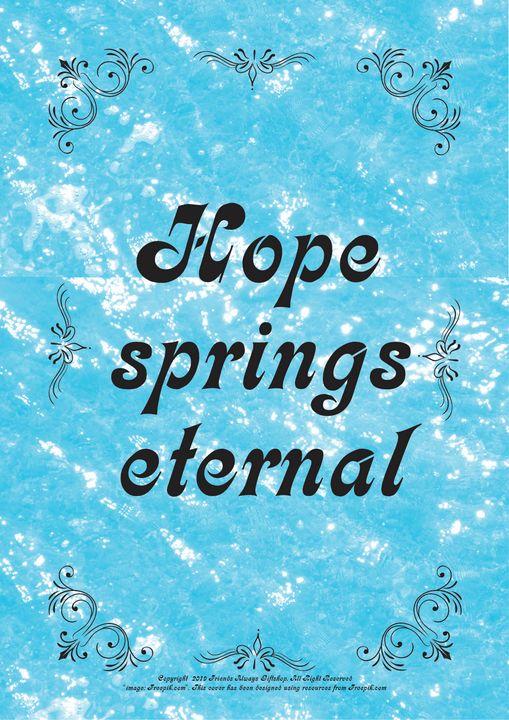 156B Hope springs eternal - Friends Always Giftshop
