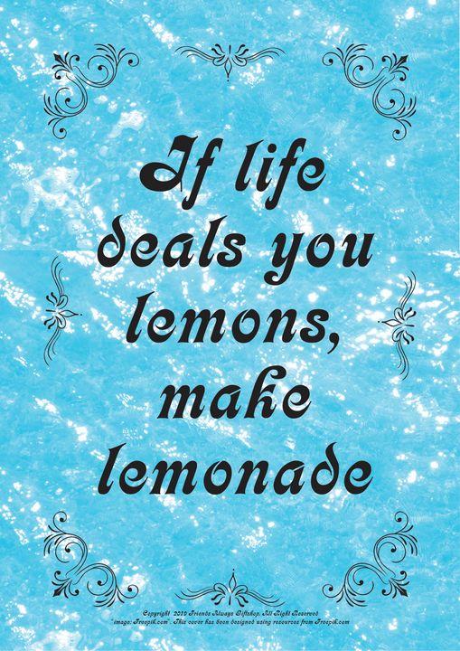 162B If life deals you lemons, make - Friends Always Giftshop