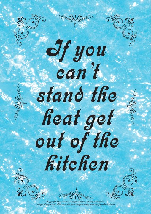 169 If you can't stand the heat get - Friends Always Giftshop