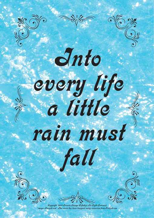 178 Into every life a little rain - Friends Always Giftshop