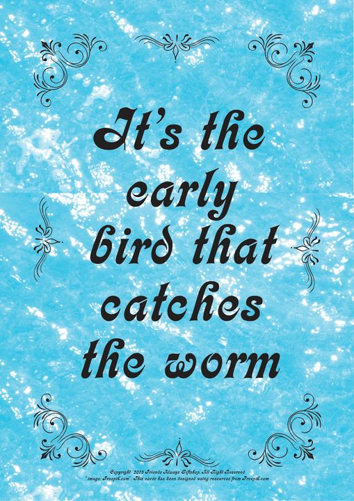 197 It's the early bird that catches - Friends Always Giftshop