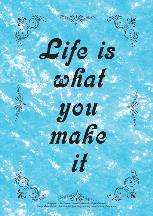 201B Life is what you make it - Friends Always Giftshop