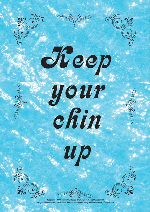 204B Keep your chin up - Friends Always Giftshop