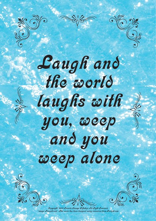 208 Laugh and the world laughs with - Friends Always Giftshop