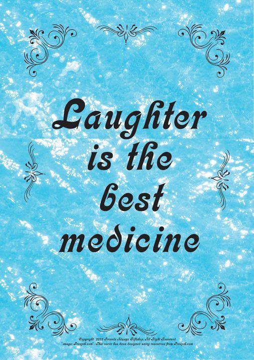 209B Laughter is the best medicine - Friends Always Giftshop