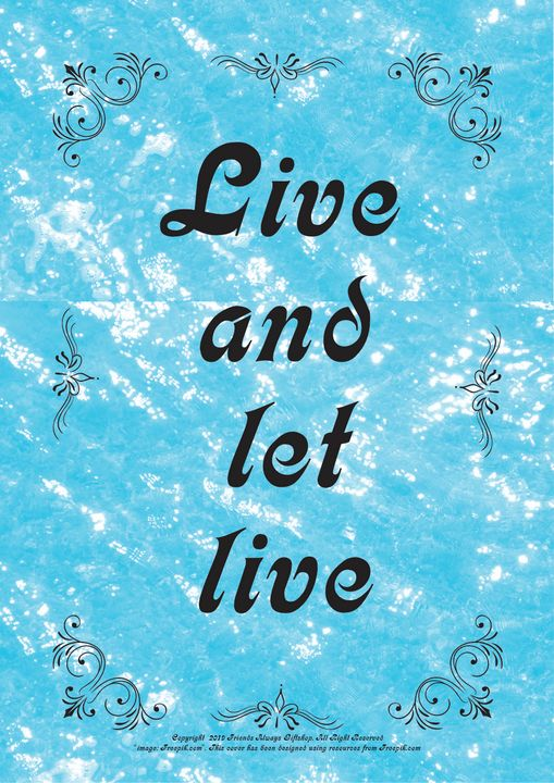 228B Live and let live - Friends Always Giftshop