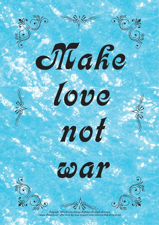238 Make love not war - Friends Always Giftshop