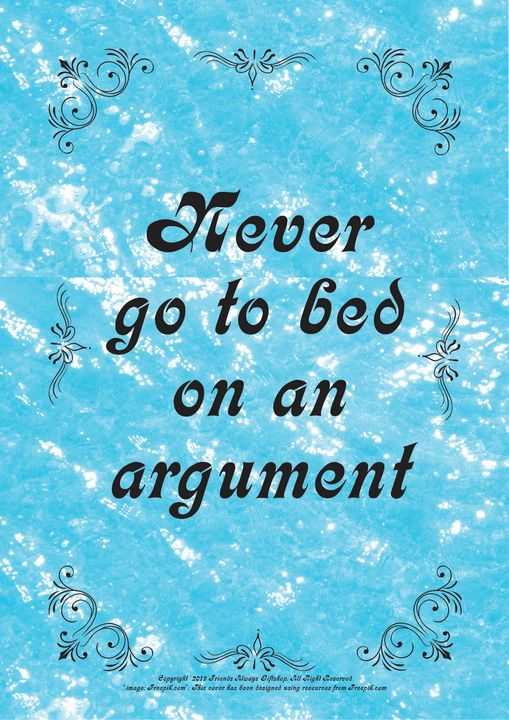 264 Never go to bed on an argument - Friends Always Giftshop