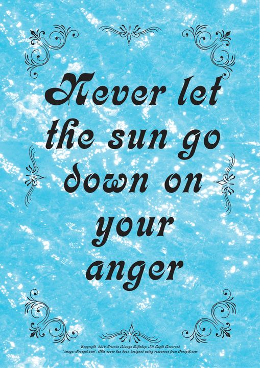 266 Never let the sun go down on you - Friends Always Giftshop
