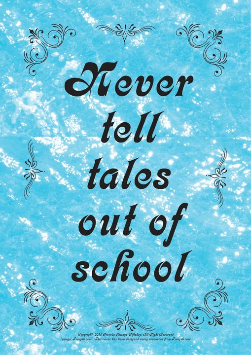 270 Never tell tales out of school - Friends Always Giftshop
