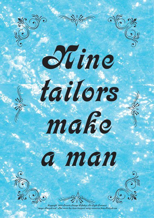 271 Nine tailors make a man - Friends Always Giftshop