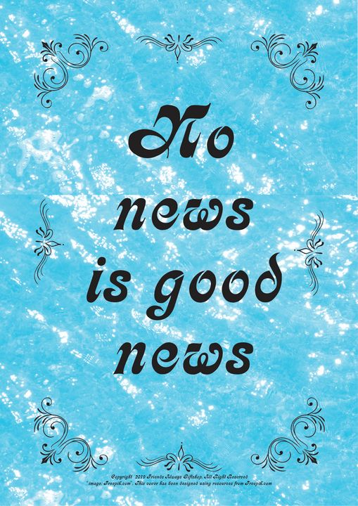 274B No news is good news - Friends Always Giftshop