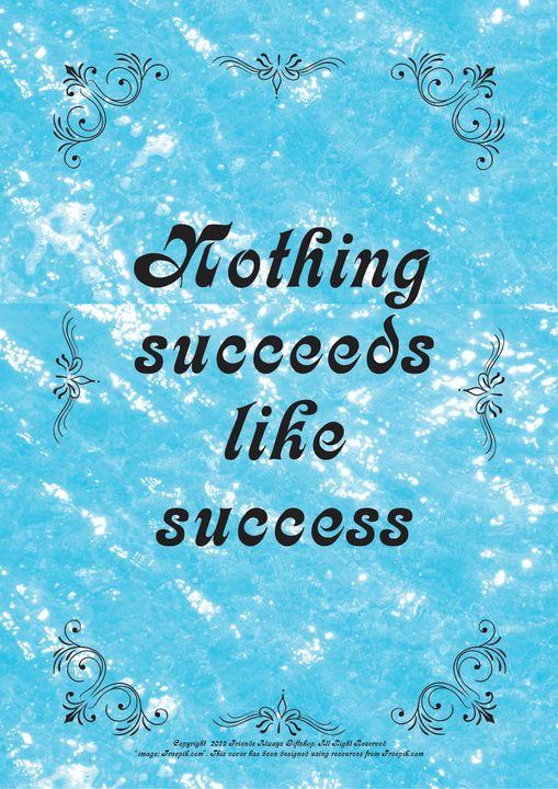 280 Nothing succeeds like success - Friends Always Giftshop