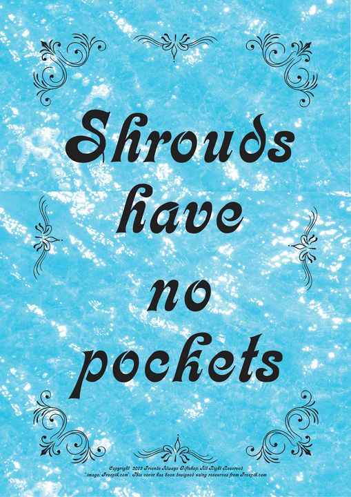 323 Shrouds have no pockets - Friends Always Giftshop