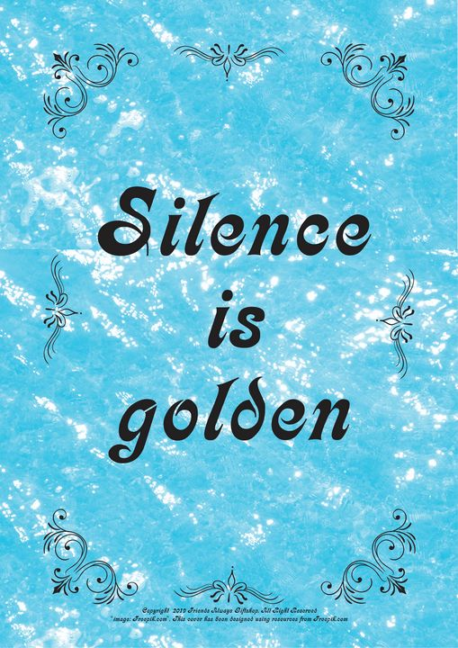 324 Silence is golden - Friends Always Giftshop