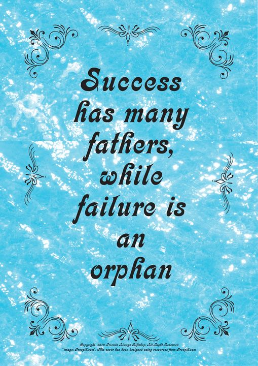 334 Success has many fathers, while - Friends Always Giftshop
