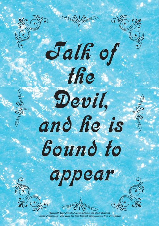 337 Talk of the Devil, and he is - Friends Always Giftshop