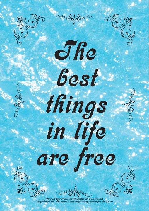 344 The best things in life are free - Friends Always Giftshop