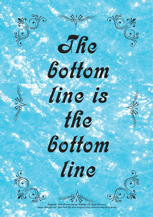 347 The bottom line is the bottom - Friends Always Giftshop