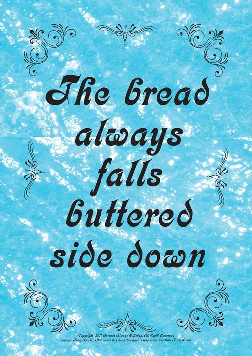 349 The bread always falls buttered - Friends Always Giftshop