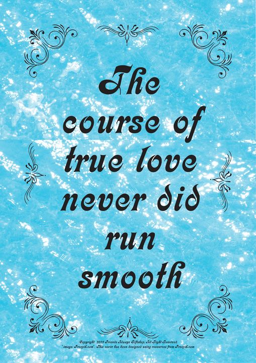 352 The course of true love never - Friends Always Giftshop