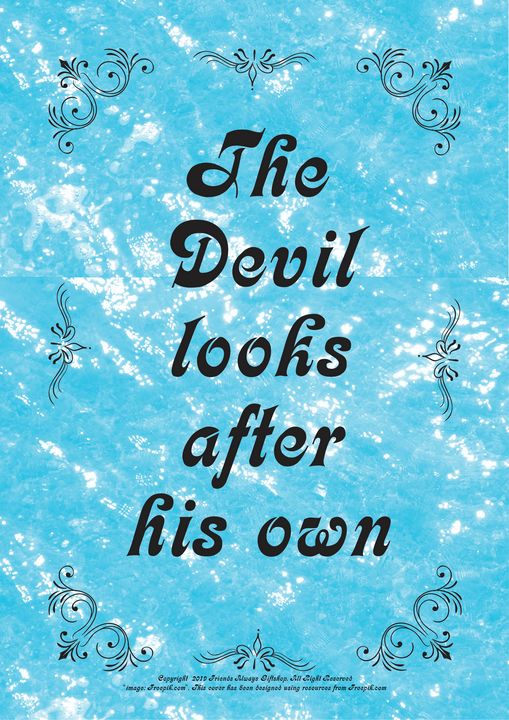 356 The Devil looks after his own - Friends Always Giftshop