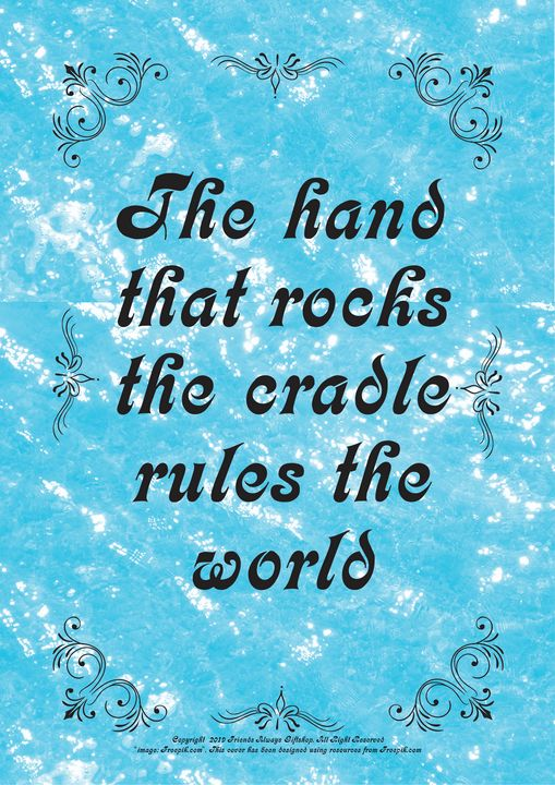 367 The hand that rocks the cradle - Friends Always Giftshop