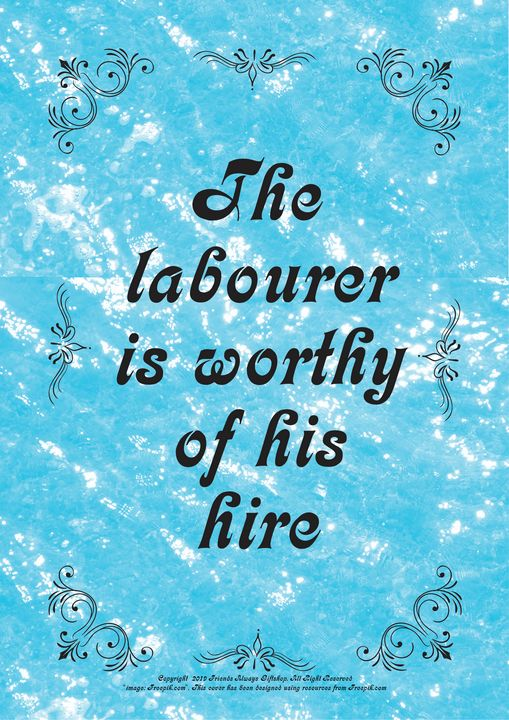 369 The labourer is worthy of his - Friends Always Giftshop